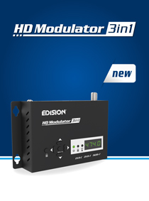 EDISION HDMI Modulator 3in1. NEW EDISION MODULATOR with SELECTABLE SIGNAL OUTPUT DVB-C, DVB-T MPEG4 or ISDB-T.