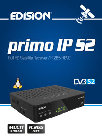EDISION PRIMO IP S2 H.265 HEVC! A brand new EDISION LINUX-series receiver, that comes ...